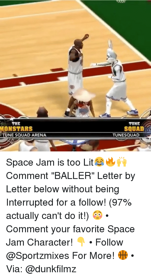 """space-jams: THE  MONSTARS  TUNE  SQUAD  TUNE SQUAD ARENA  TUNESQUAD Space Jam is too Lit😂🔥🙌 Comment """"BALLER"""" Letter by Letter below without being Interrupted for a follow! (97% actually can't do it!) 😳 • Comment your favorite Space Jam Character! 👇 • Follow @Sportzmixes For More! 🏀 • Via: @dunkfilmz"""
