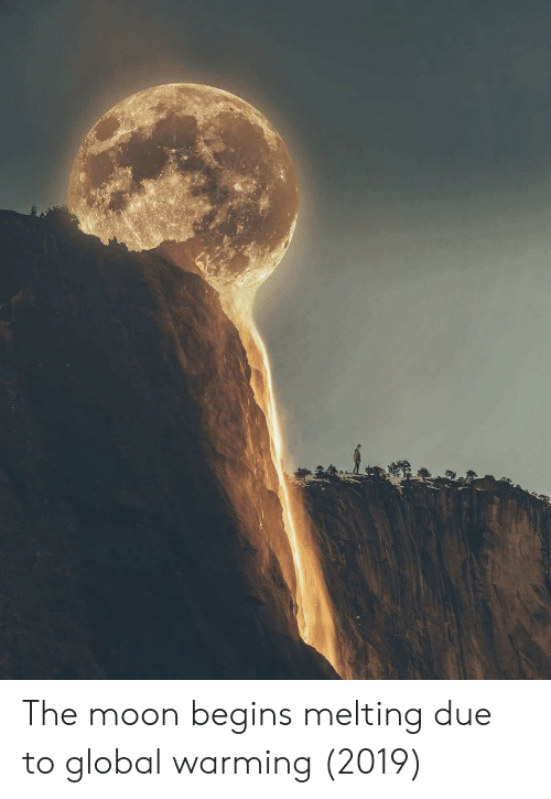 Globalism: The moon begins melting due to global warming (2019)