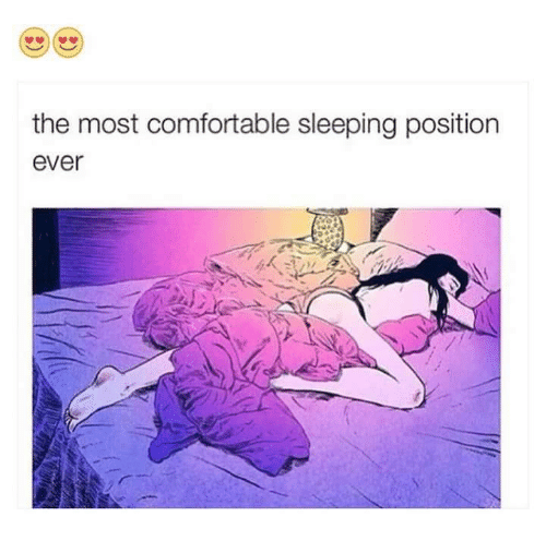 memes: the most comfortable sleeping position  ever