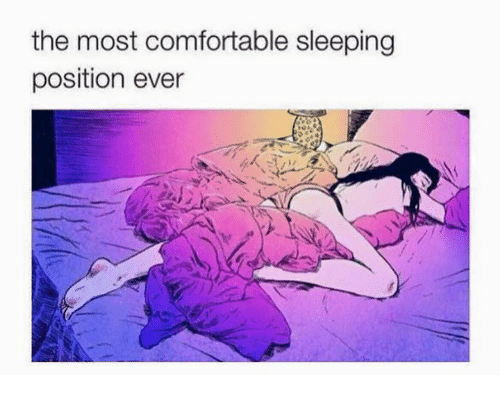25 Best Memes About Comfortable And Sleeping
