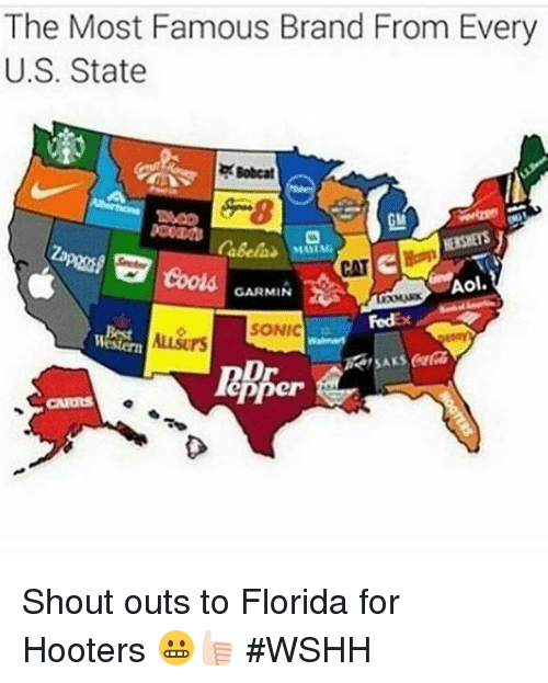 Bobcat: The Most Famous Brand From Every  U.S. State  Bobcat  2G cools  Aol  GARMIN  W&tern  ALLAUrs  Dr  pper Shout outs to Florida for Hooters 😬👍🏻 #WSHH