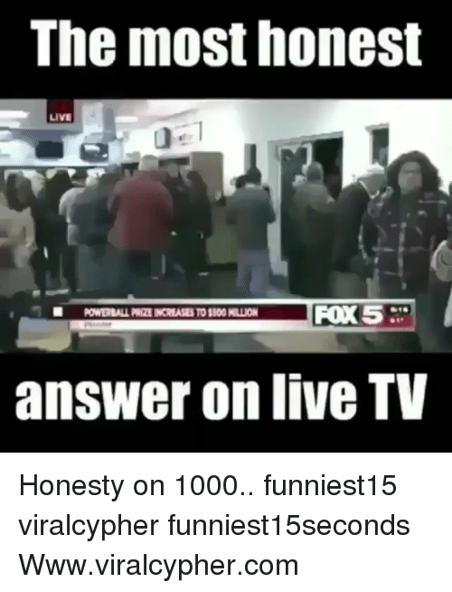 Funny, Live, and Honesty: The most honest  answer on live TV Honesty on 1000.. funniest15 viralcypher funniest15seconds Www.viralcypher.com