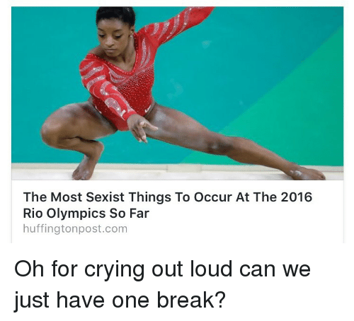 Rio Olympics: The Most Sexist Things To Occur At The 2016  Rio Olympics So Far  huffingtonpost.com <p>Oh for crying out loud can we just have one break?</p>