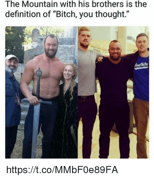 """the mountain: The Mountain with his brothers is the  definition of """"Bitch, you thought."""" https://t.co/MMbF0e89FA"""