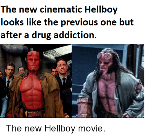 drug addiction: The new cinematic Hellboy  looks like the previous one but  after a drug addiction. The new Hellboy movie.