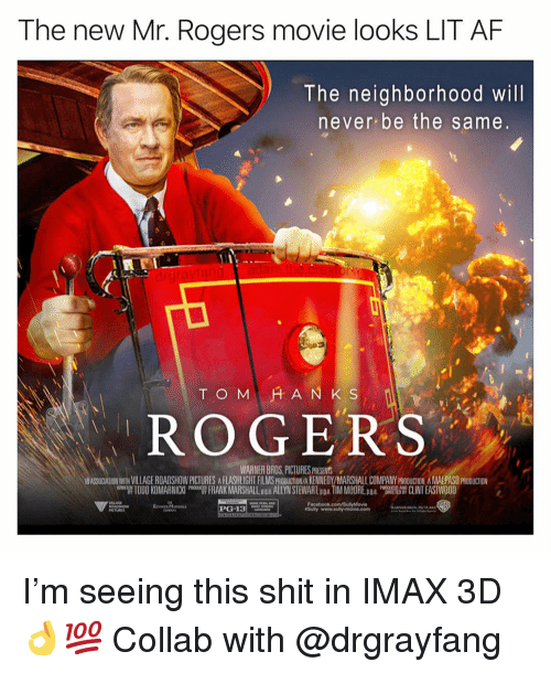 "Lit AF: The new Mr. Rogers movie looks LIT AF  The neighborhood will  never be the same  ド, ROGERS  WARNER BROS,PICTURES PRESEHNTS  ASSOCATION WITH VILLAGE ROADSHOW PICTURES A FLASHLIGHT FILMS PRODUCTION/A KENNEDY/MARSHALL COMPANY PRODUCTION A MALPASO PRODUCTION  팹 TODO KOMARNICKI ""T FRANK MARSHALL Doa ALLYN SI EV ARĪ pga TIM MOORE pga ""W CLINT EAST OOD  CTED B I'm seeing this shit in IMAX 3D👌💯 Collab with @drgrayfang"