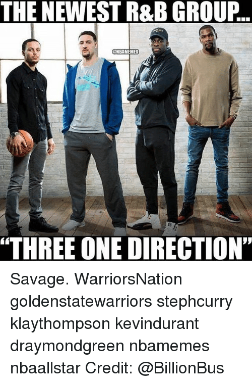 "Memes, One Direction, and Savage: THE NEWEST R&B GROUP  @NBAMEMES  THREE ONE DIRECTION"" Savage. WarriorsNation goldenstatewarriors stephcurry klaythompson kevindurant draymondgreen nbamemes nbaallstar Credit: @BillionBus"