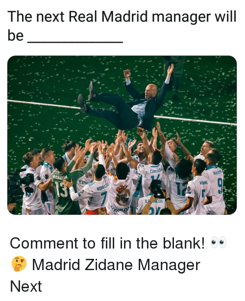 Memes, Real Madrid, and Blank: The next Real Madrid manager will  CAS  KCASILIA  RANE Comment to fill in the blank! 👀🤔 Madrid Zidane Manager Next