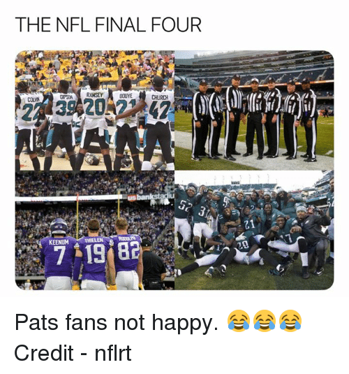 Church, Nfl, and Happy: THE NFL FINAL FOUR  GIPSIN RAMSEY  CHURCH  7 $19182 Pats fans not happy. 😂😂😂  Credit - nflrt