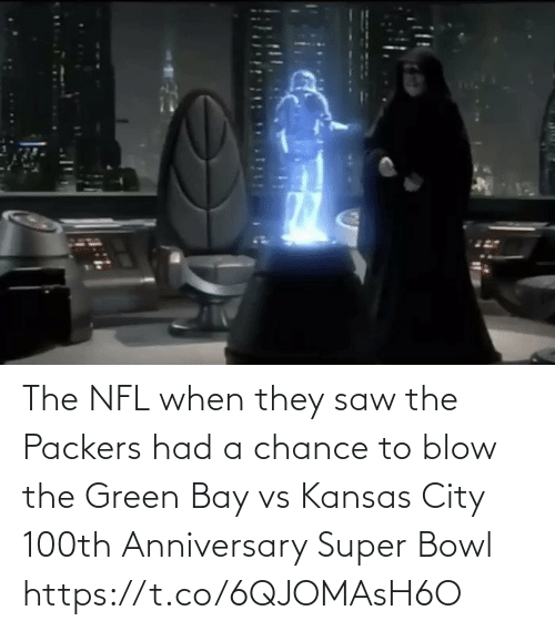 green bay: The NFL when they saw the Packers had a chance to blow the Green Bay vs Kansas City 100th Anniversary Super Bowl https://t.co/6QJOMAsH6O