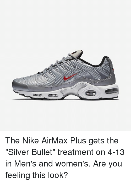"""Memes, Nike, and Silver: The Nike AirMax Plus gets the """"Silver Bullet"""" treatment on 4-13 in Men's and women's. Are you feeling this look?"""