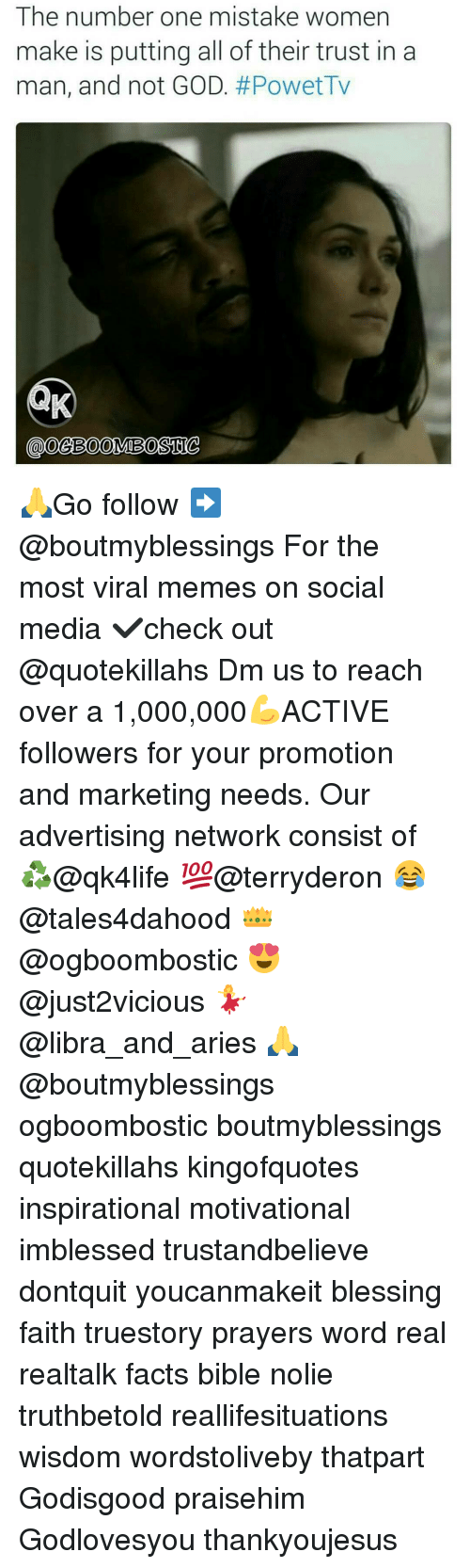 Advertise Network: The number one mistake women  make is putting all of their trust in a  man, and not GOD  🙏Go follow ➡@boutmyblessings For the most viral memes on social media ✔check out @quotekillahs Dm us to reach over a 1,000,000💪ACTIVE followers for your promotion and marketing needs. Our advertising network consist of ♻@qk4life 💯@terryderon 😂@tales4dahood 👑@ogboombostic 😍@just2vicious 💃@libra_and_aries 🙏@boutmyblessings ogboombostic boutmyblessings quotekillahs kingofquotes inspirational motivational imblessed trustandbelieve dontquit youcanmakeit blessing faith truestory prayers word real realtalk facts bible nolie truthbetold reallifesituations wisdom wordstoliveby thatpart Godisgood praisehim Godlovesyou thankyoujesus