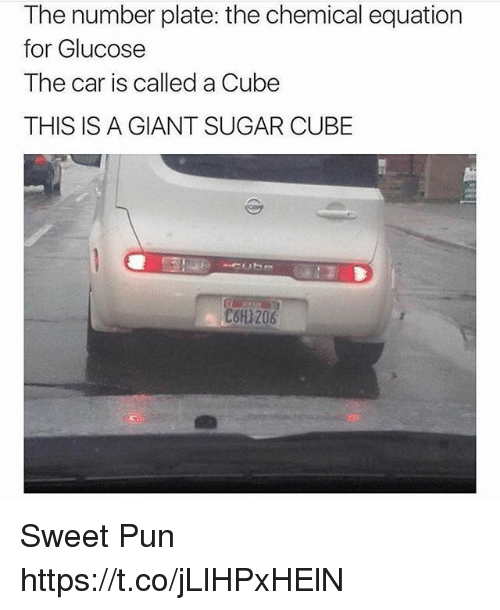 plated: The number plate: the chemical equation  for Glucose  The car is called a Cube  THIS IS A GIANT SUGAR CUBE  C6H1206 Sweet Pun https://t.co/jLlHPxHElN