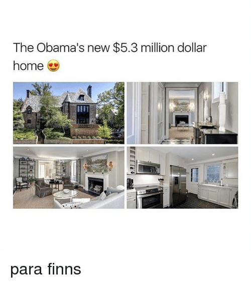 Funny the obamas memes of 2017 on sizzle joni for 5 million dollar home