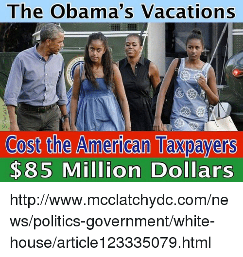 Which President Cost The Most Vacations: The Obama's Vacations Cost The American Taxpayers $85