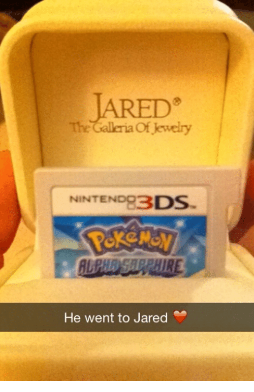 The of Jewelry NINTEND83 DS He Went to Jared Dank Meme on SIZZLE