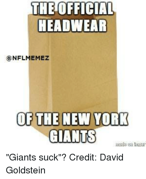 "New York, New York Giants, and Nfl: THE OFFICIAL  HEADWEAR  NFILMEMEZ  OF THE NEW YORK  GIANTS ""Giants suck""?