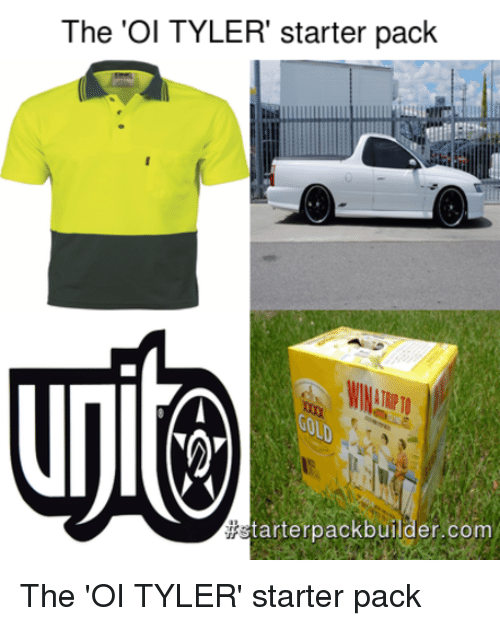 Starter Packs, Starter Pack, and Packing: The 'Ol TYLER' starter pack  tarterpack builder.com The 'OI TYLER' starter pack