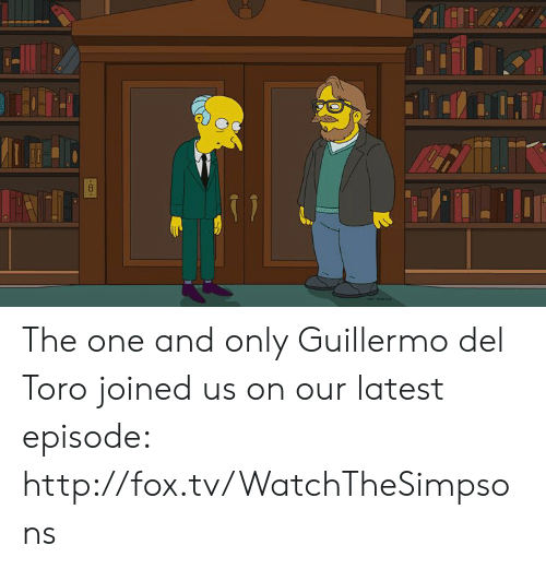 toro: The one and only Guillermo del Toro joined us on our latest episode: http://fox.tv/WatchTheSimpsons