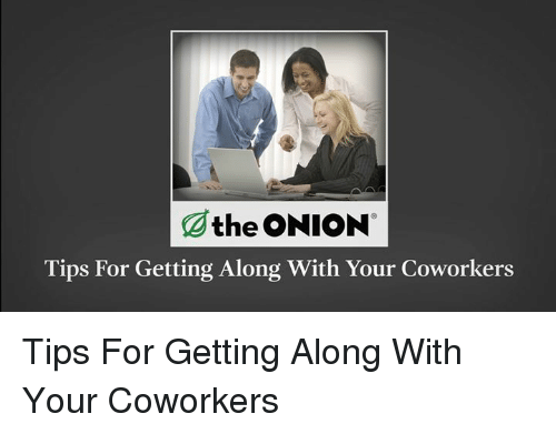 tips for dating your coworker 10 tips for resisting dating a co-worker when you're  do not throw in the towel when it's about appreciating your partner get some married dating tips.