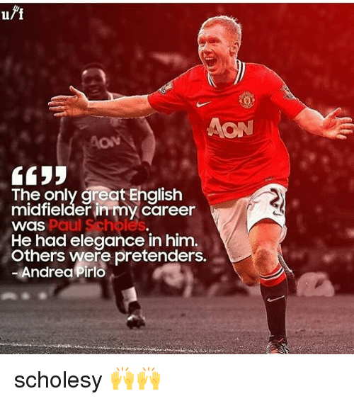 Memes, Andrea Pirlo, and Paul Scholes: The only great English  midfielder my career  Paul Scholes  Was  He had elegance in him.  others were pretenders.  Andrea Pirlo scholesy 🙌🙌