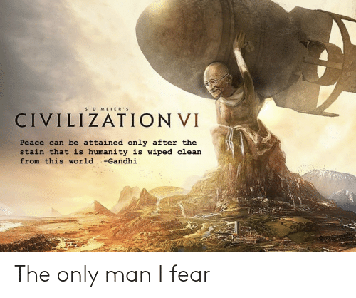 Fear: The only man I fear