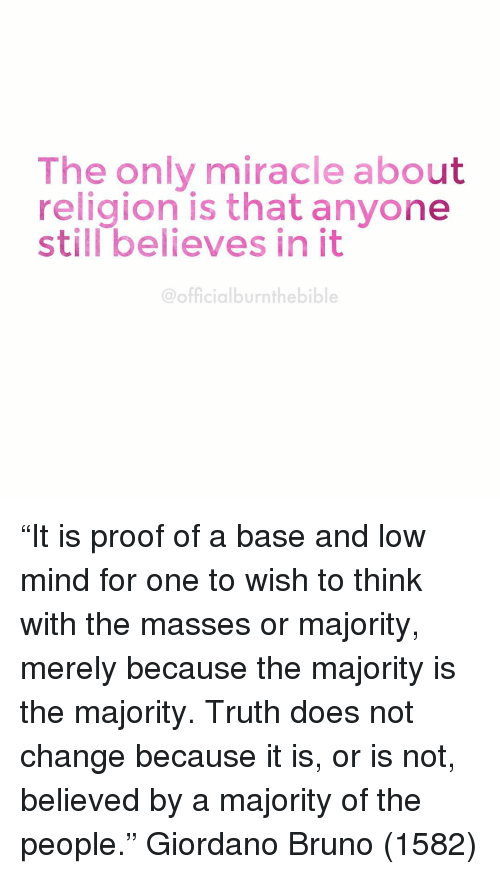 the truth behind all the major religions As is true with all major religions, there are adherents within all branches of islam who a universally valid and applicable truth like traditional religions.