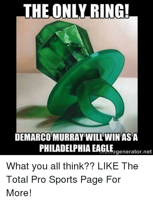 Eagle: THE ONLY RING!  DEMARCO MURRAY WILL WIN ASA  PHILADELPHIA EAGLE What you all think??  LIKE The Total Pro Sports Page For More!