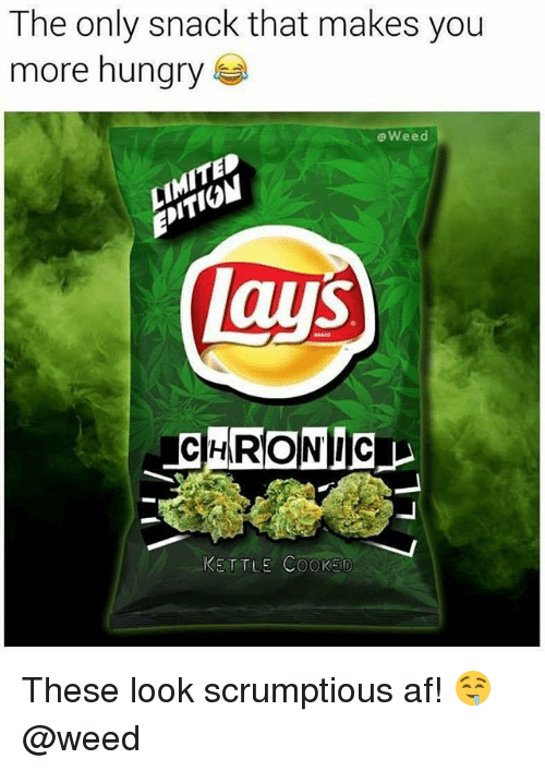 Af, Hungry, and Weed: The only snack that makes you  more hungry  oWeed  ai  KSTTLE COOKED These look scrumptious af! 🤤 @weed