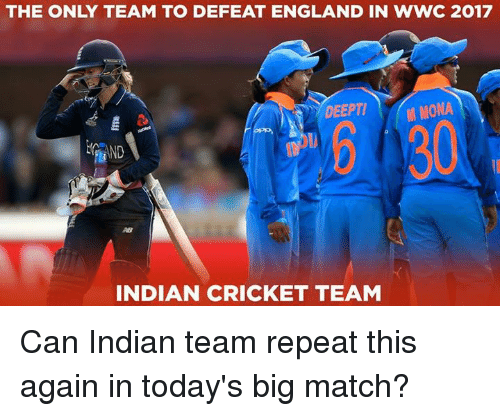 Onas: THE ONLY TEAM TO DEFEAT ENGLAND IN WWC 2017  DEEPTI ONA  OL  M MONA  ND  INDIAN CRICKET TEAM Can Indian team repeat this again in today's big match?