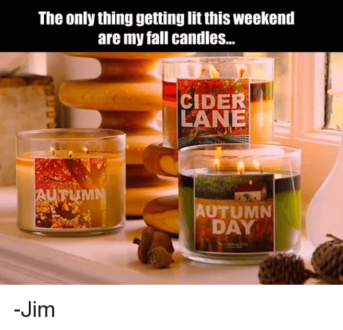This Weekend Only: 25+ Best Memes About Fall Candles
