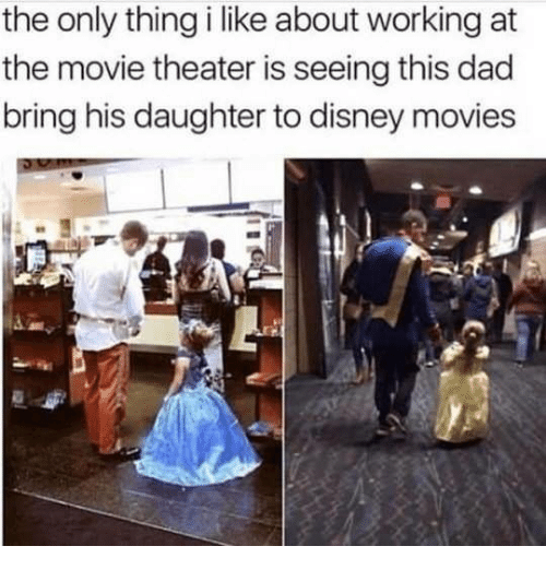 Disney Movies: the only thing i like about working at  the movie theater is seeing this dad  bring his daughter to disney movies