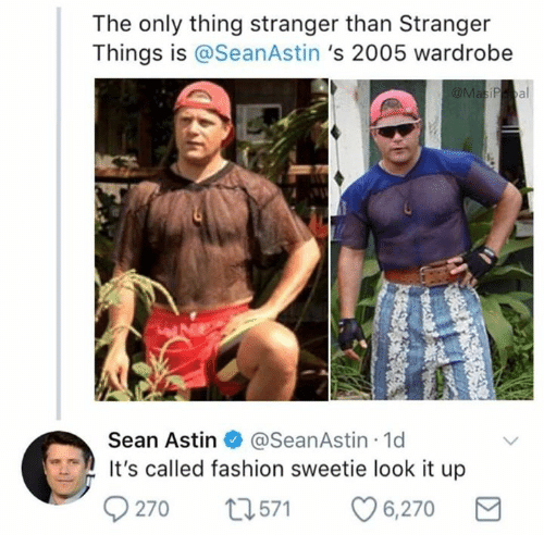 Dank, Fashion, and 🤖: The only thing stranger than Stranger  Things is @SeanAstin 's 2005 wardrobe  Sean Astin e. @SeanAstin-1 d  t's called fashion sweetie look it up  270 t571 6,270