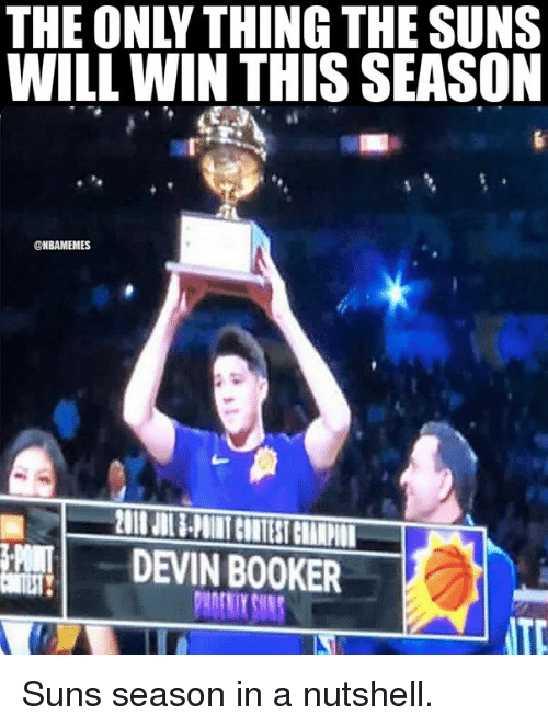 Nba, Will, and Thing: THE ONLY THING THE SUNS  WILL WIN THIS SEASON  @NBAMEMES  | |  DEVIN BOOKER Suns season in a nutshell.