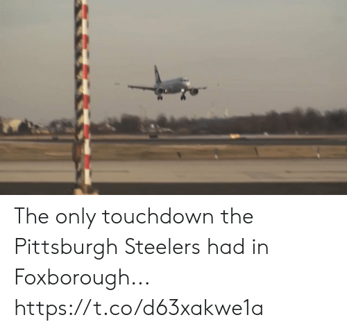 Pittsburgh Steelers: The only touchdown the Pittsburgh Steelers had in Foxborough... https://t.co/d63xakwe1a