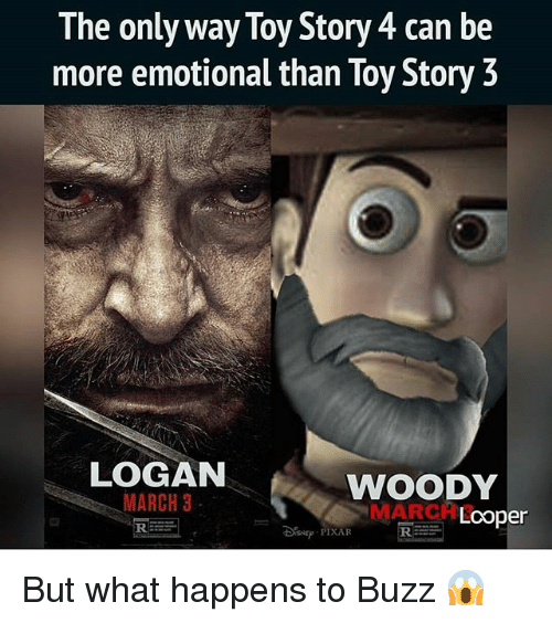 The Only Way Toy Story 4 Can Be More Emotional Than Toy Story 3 LOGAN WOODY MARCH 3 Looper PIXAR ...