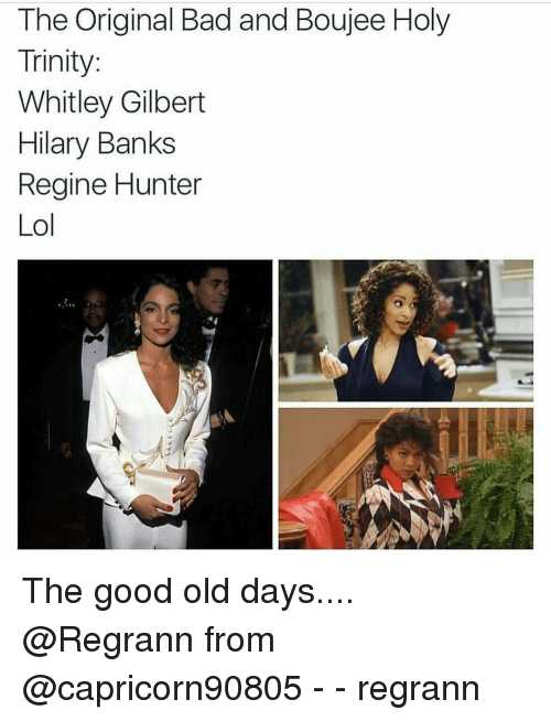 whitley gilbert: The Original Bad and Boujee Holy  Trinity:  Whitley Gilbert  Hilary Banks  Regine Hunter  Lol The good old days.... @Regrann from @capricorn90805 - - regrann