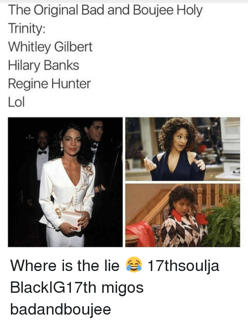 whitley gilbert: The Original Bad and Boujee Holy  Trinity:  Whitley Gilbert  Hilary Banks  Regine Hunter  Lol Where is the lie 😂 17thsoulja BlackIG17th migos badandboujee