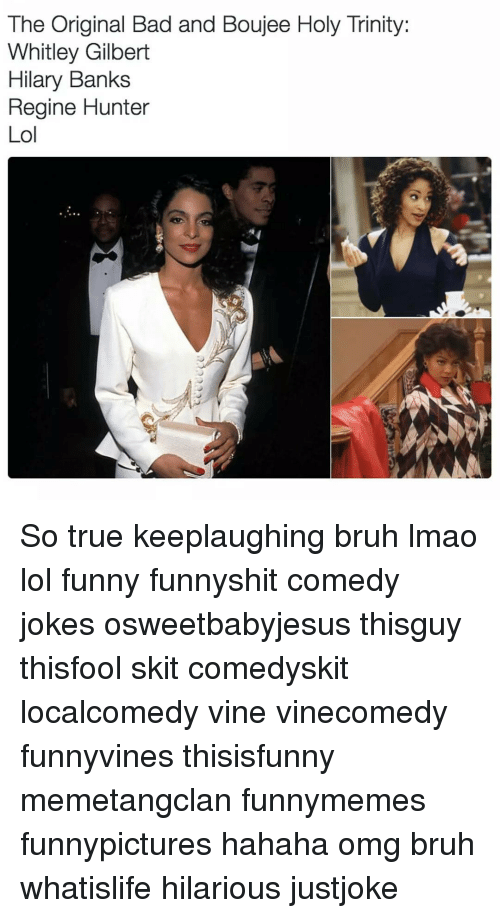 whitley gilbert: The Original Bad and Boujee Holy Trinity:  Whitley Gilbert  Hilary Banks  Regine Hunter  Lol So true keeplaughing bruh lmao lol funny funnyshit comedy jokes osweetbabyjesus thisguy thisfool skit comedyskit localcomedy vine vinecomedy funnyvines thisisfunny memetangclan funnymemes funnypictures hahaha omg bruh whatislife hilarious justjoke