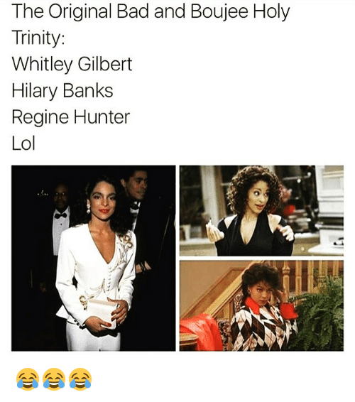 whitley gilbert: The original Bad and Boujee Holy  Trinity  Whitley Gilbert  Hilary Banks  Regine Hunter  Lol 😂😂😂