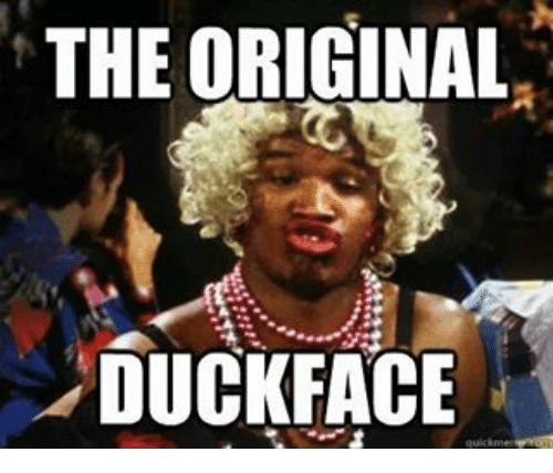 Memes, Duck Face, and 🤖: THE ORIGINAL  DUCK FACE