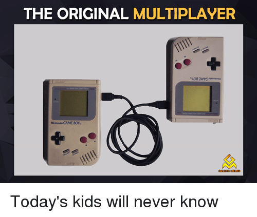 Today's Kids Will Never Know, Video Games, and The Originals: THE ORIGINAL  MULTIPLAYER Today's kids will never know