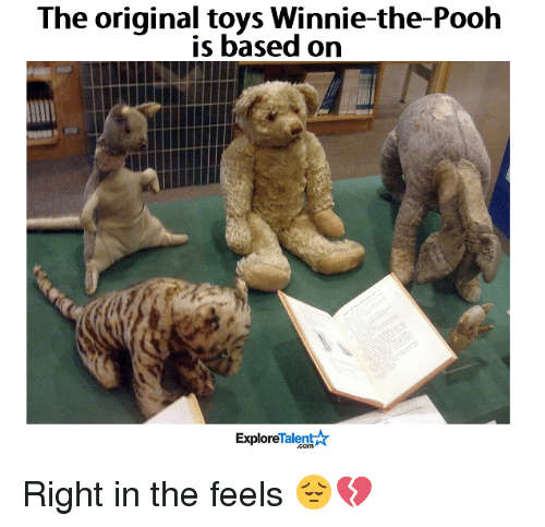 Memes, Winnie the Pooh, and Toys: The original toys Winnie-the-Pooh  is based on  Talent  Explore Right in the feels 😔💔