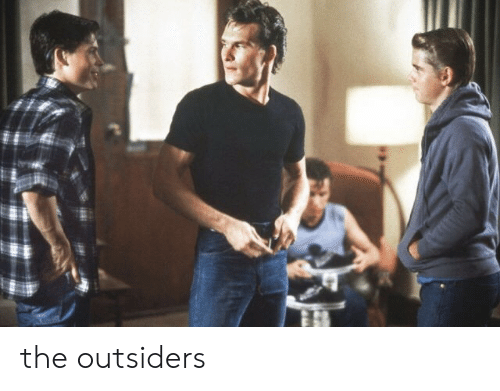 outsiders: the outsiders