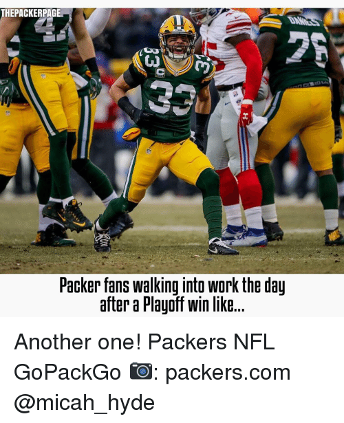 Packer Fans: THE PACKERPAGE  Packer fans walking into Work the day  after a Playoff win like.. Another one! Packers NFL GoPackGo 📷: packers.com @micah_hyde