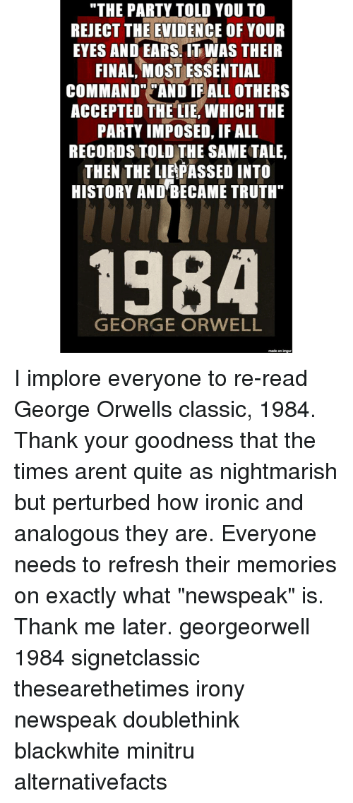 irony of george orwells 1984 Related questions in george orwell's novel 1984 what are some examples of metaphors, similes, and irony 2 educator answers what are three examples of foreshadowing in 1984.