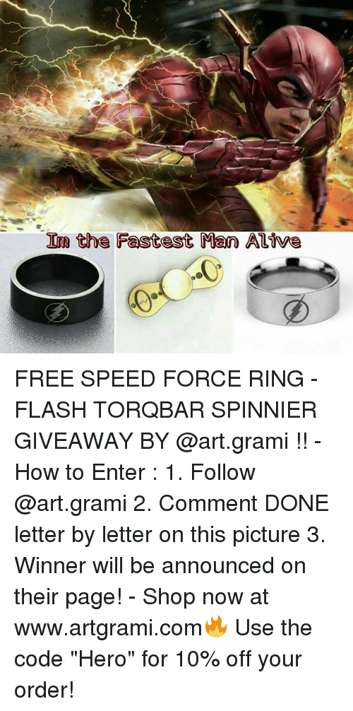 "Memes, 🤖, and Flash: the Pastest Mann AL FREE SPEED FORCE RING - FLASH TORQBAR SPINNIER GIVEAWAY BY @art.grami !! - How to Enter : 1. Follow @art.grami 2. Comment DONE letter by letter on this picture 3. Winner will be announced on their page! - Shop now at www.artgrami.com🔥 Use the code ""Hero"" for 10% off your order!"