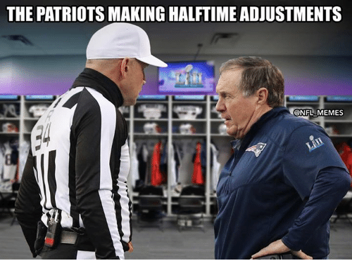 Memes, Nfl, and Patriotic: THE PATRIOTS MAKING HALFTIME ADJUSTMENTS  @NFL MEMES