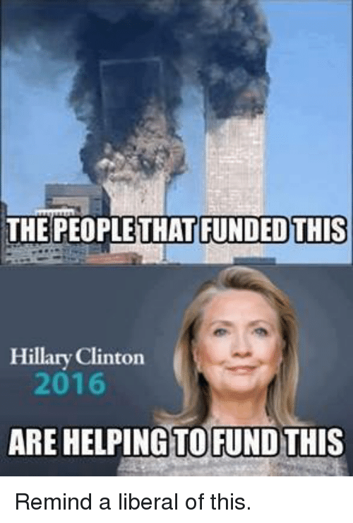 Hillary Clinton 2016: THE PEOPLE THAT FUNDED THIS  Hillary Clinton  2016  ARE HELPING TO FUND THIS Remind a liberal of this.