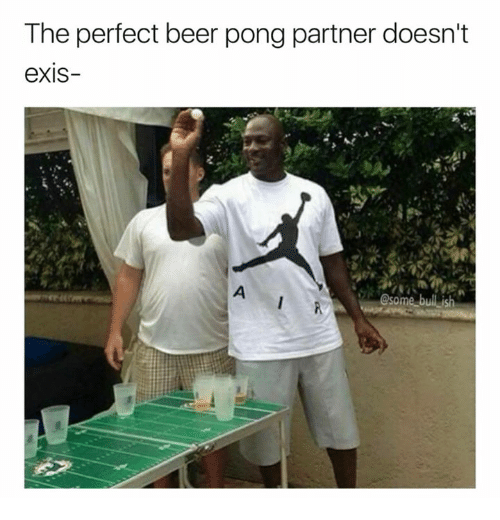 Beer, Beer Pong, and Perfect: The perfect beer pong partner doesn't